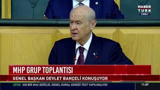 CANLI - MHP Genel Başkanı Devlet Bahçeli partisinin Meclis Grup Toplantısında konuşuyor.