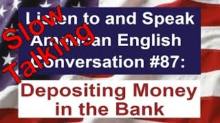 Learn to Talk Slow - Listen to and Speak American English Conversation #87