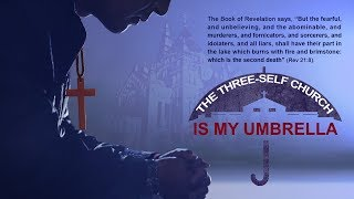"Who Is My Lord | Christian Short Film ""The Three-Self Church Is My Umbrella"""