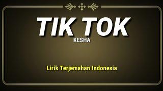 Kesha - TiK ToK (Lirik Terjemahan Indonesia)
