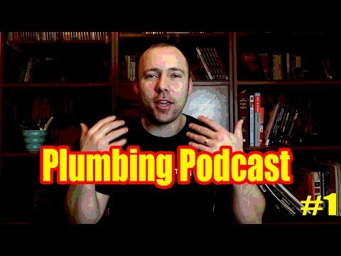 Chronicles Of A Plumber 1| Plumbing Podcast | Plumbing Youtuber