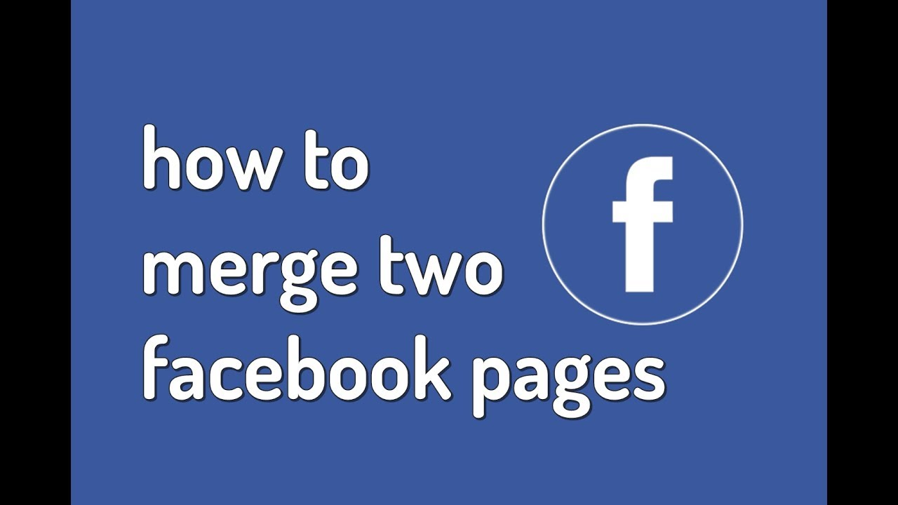 How To Merge Facebook Pages 2019 Latest