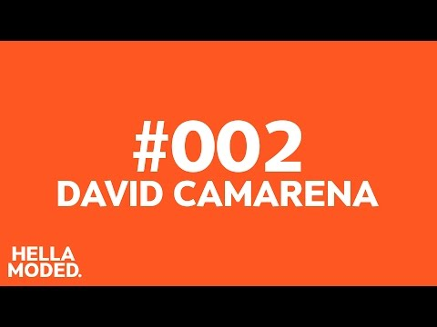 David Camarena  Hella Moded  Episode 002
