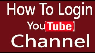 How To Login Youтube Channel