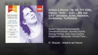 Ariadne auf Naxos (1992 Remastered Version) , Oper: Ach! wo war ich!...