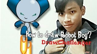 How To Draw RobotBoy - Draw Challenger