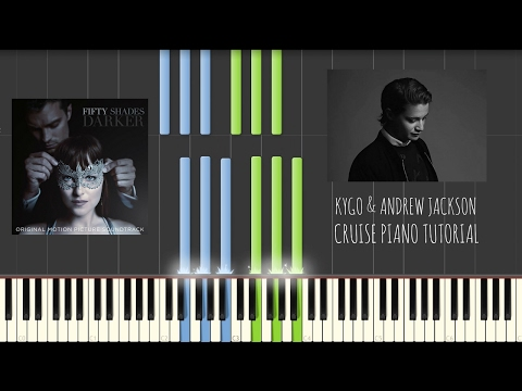 Kygo - Cruise feat. Andrew Jackson PIANO TUTORIAL + SHEET MUSIC - Fifty Shades Darker