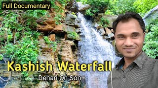 Kashish Waterfall (Full Documentary) | Dehari on Son | Bihar | India