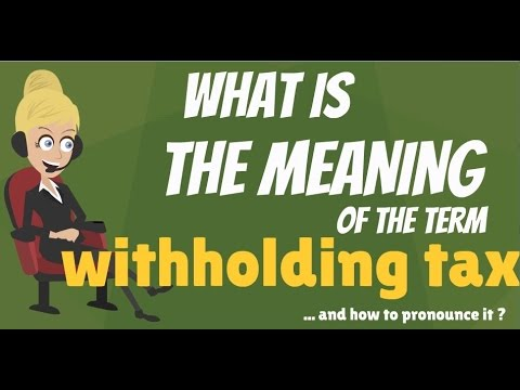 What is WITHHOLDING TAX? What does WITHHOLDING TAX mean? WITHHOLDING TAX meaning & explanation