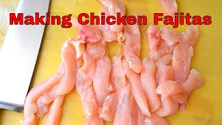 Chicken Fajita's - Part 1