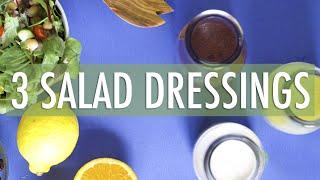 3 Healthy Salad Dressing Recipes | How to Make Salad Dressing