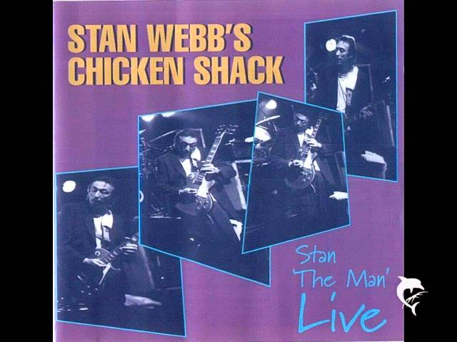 Stan Webb's Chicken Shack - Lost The Best Friend I Ever Had