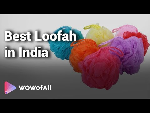 7 Best Loofah in India  2018 With Price