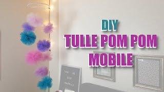 DIY Tulle Pom Pom Mobile