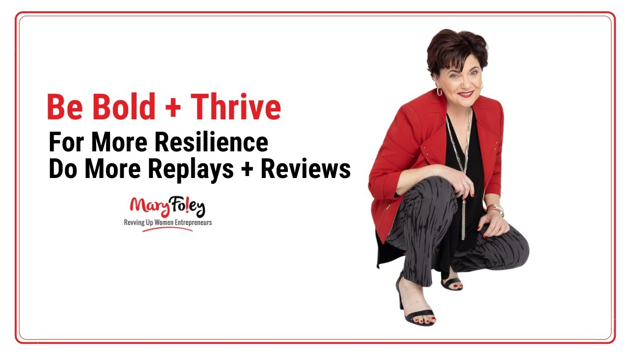 [Be Bold + Thrive] For More Resilience Do More Replays + Reviews