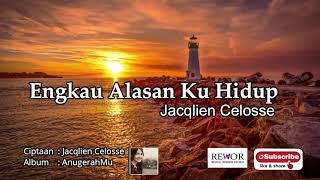 Download ALBUM WORSHIP JACQLIEN CELOSSE  - ENGKAU ALASAN KU HIDUP  - ALBUM ANUGERAHMU