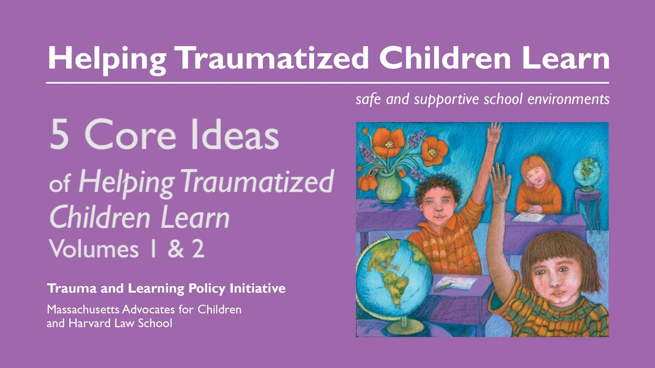 How To Help Traumatized Child In >> 5 Core Ideas Of Helping Traumatized Children Learn Youtube