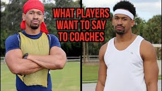 What Players Say To Coaches vs What They Want To Say