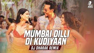 Mumbai Dilli Di Kudiyaan (Remix) | DJ Dharak | Tiger Shroff | Tara Sutaria | Ananya Panday | SOTY 2
