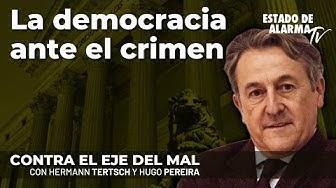 Imagen del video: Contra el Eje del Mal con Hermann Tertsch; La democracia ante el crimen; con Hugo Pereira
