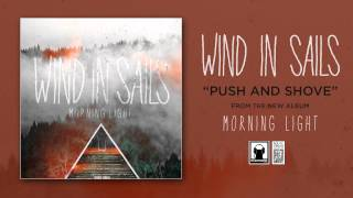 "Wind In Sails ""Push and Shove"""