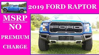 2019 Ford Raptor v8? -what you need to know & At MSRP NO premium charge