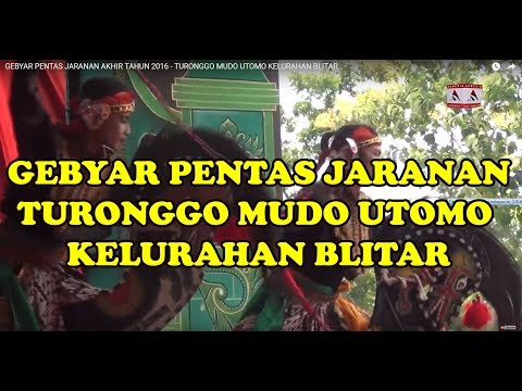 GEBYAR PENTAS JARANAN AKHIR TAHUN 2016 - TURONGGO MUDO UTOMO KELURAHAN BLITAR
