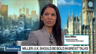 U.K. Should Be Bold in Brexit Talks, Says Gina Miller