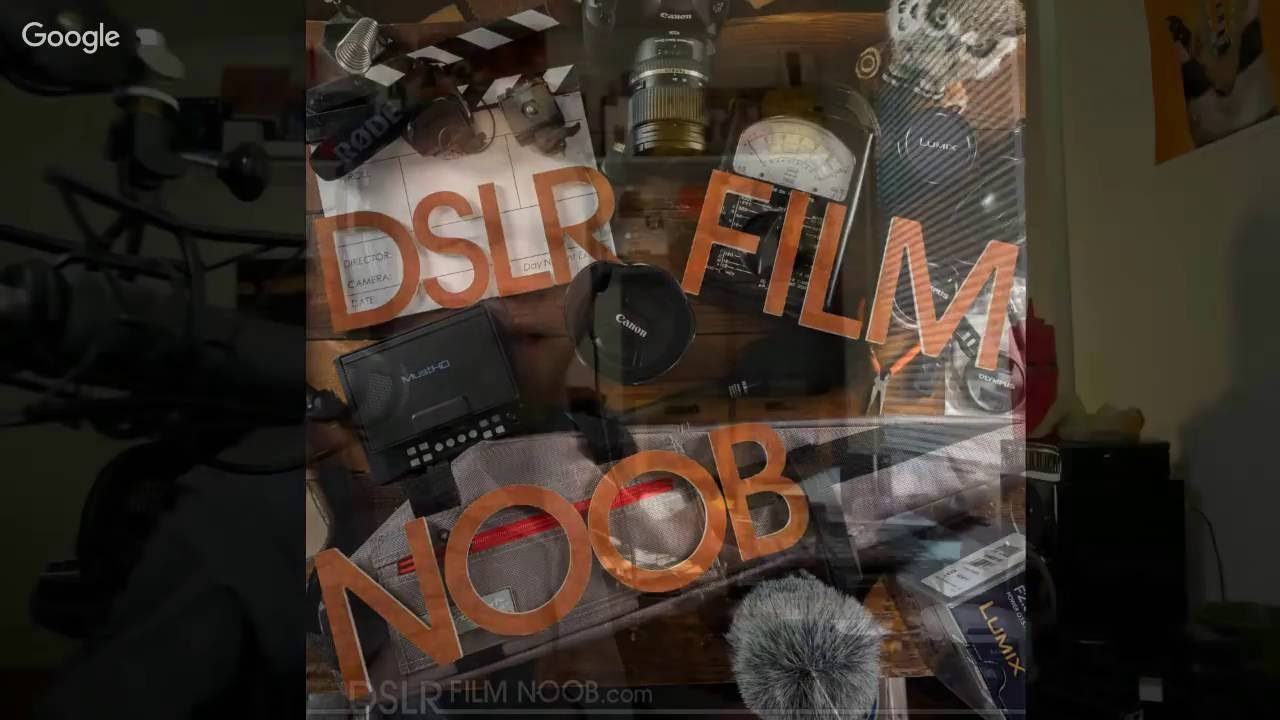 DSLR Film Noob » The Noobs Guide to DSLR filming and Camera