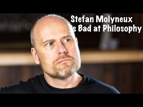 Stefan Molyneux is Bad at Philosophy