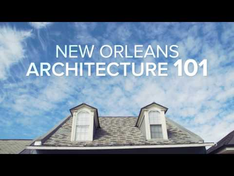 New Orleans Architecture 101