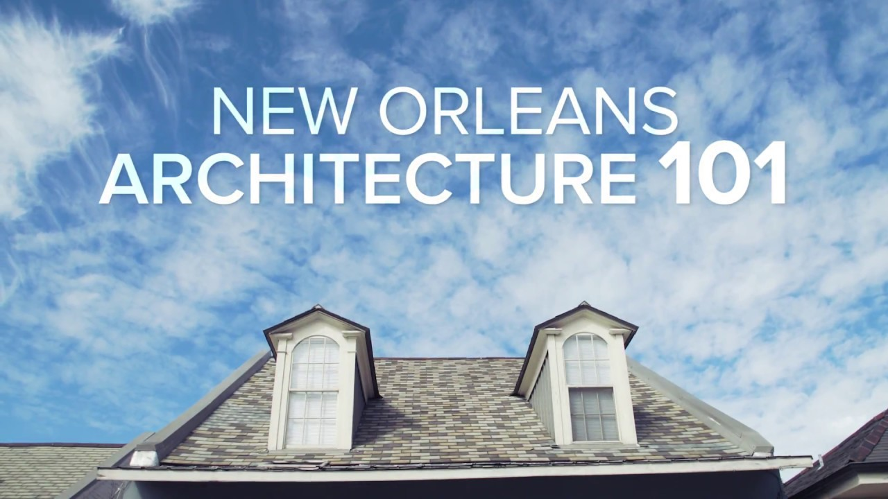 New orleans architecture 101 youtube for Architecture 101