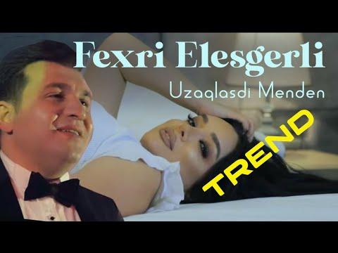 Fexri Elesgerli - Uzaqlasdi menden (Yeni Klip 2020)