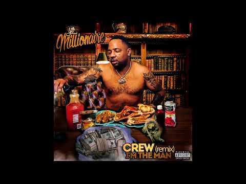 Yo Millionaire Im The Man Crew Remix IOU 1 Entertainment