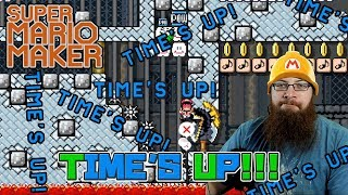 TIME'S UP!!! - Super Mario Maker - Crazy Awesome Super Expert Levels!