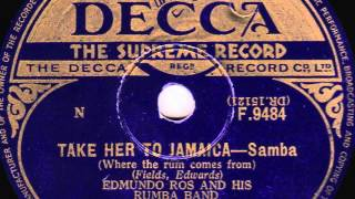 Take Her To Jamaica (Where The Rum Comes From) [10 inch] - Edmundo Ros and his Rumba Band