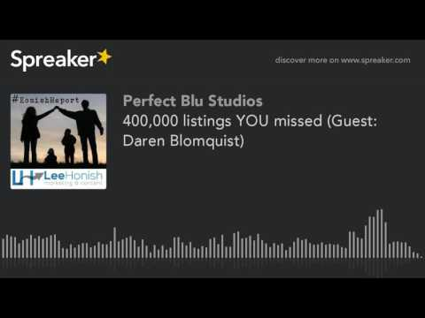 400,000 listings YOU missed (Guest: Daren Blomquist) (part 4 of 4)