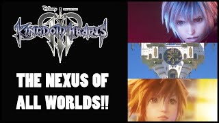 KINGDOM HEARTS 3 THE NEXUS OF ALL WORLDS THEORY