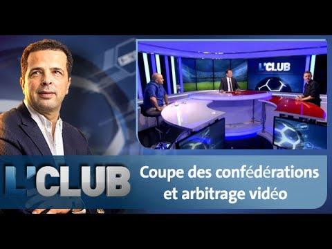 L'CLUB: Coupe des confédérations et arbitrage vidéo