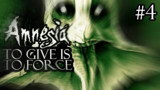 Amnesia: To Give Is To Force - Part 4 (FINAL + BONUS)