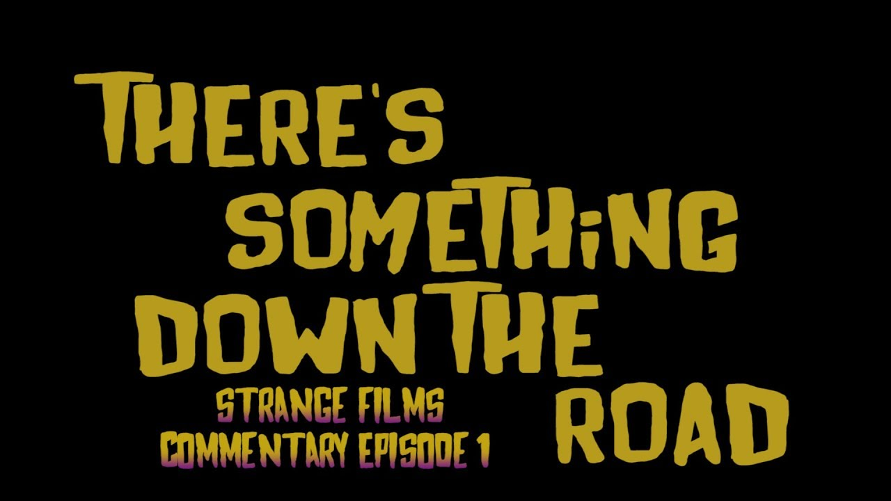 """There's Something Down The Road"" Commentary"