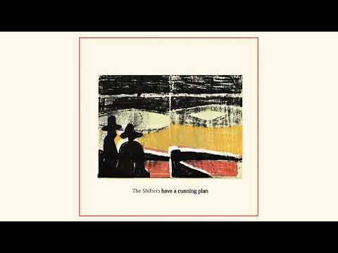 The Shifters - Have A Cunning Plan