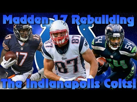 Madden 17 Connected Franchise | Rebuilding The Indianapolis Colts!! Best Rebuild Ever?
