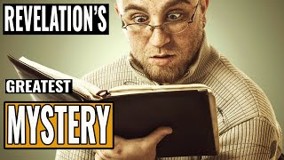 Greatest Mystery in Book of Revelation