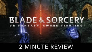 Blade and Sorcery - 2 Minute Review