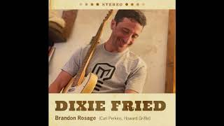 Dixie Fried - Brandon Rosage
