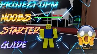 Project:OPM | NOOBS STARTER GUIDE, HOW TO LEVEL UP FAST!! | Roblox Project:OPM