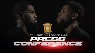 URL PRESENTS THE PRESS CONFERENCE : LOADED LUX VS TSU SURF