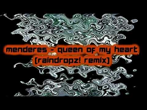 Menderes - Queen Of My Heart (RainDropz! Remix) [2015]