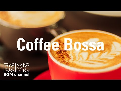 Coffee Bossa: Flavored Coffee Jazz - Soft Instrumental Piano & Guitar Music for Work, Study, Stress
